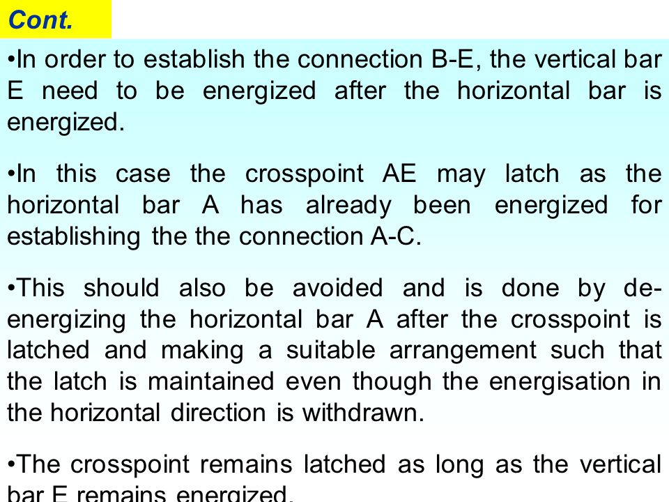 Cont. In order to establish the connection B-E, the vertical bar E need to be energized after the horizontal bar is energized.