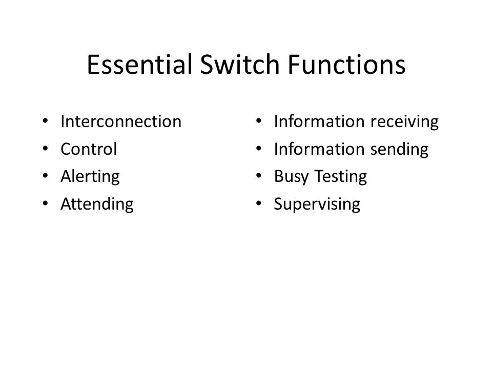 Essential Switch Functions