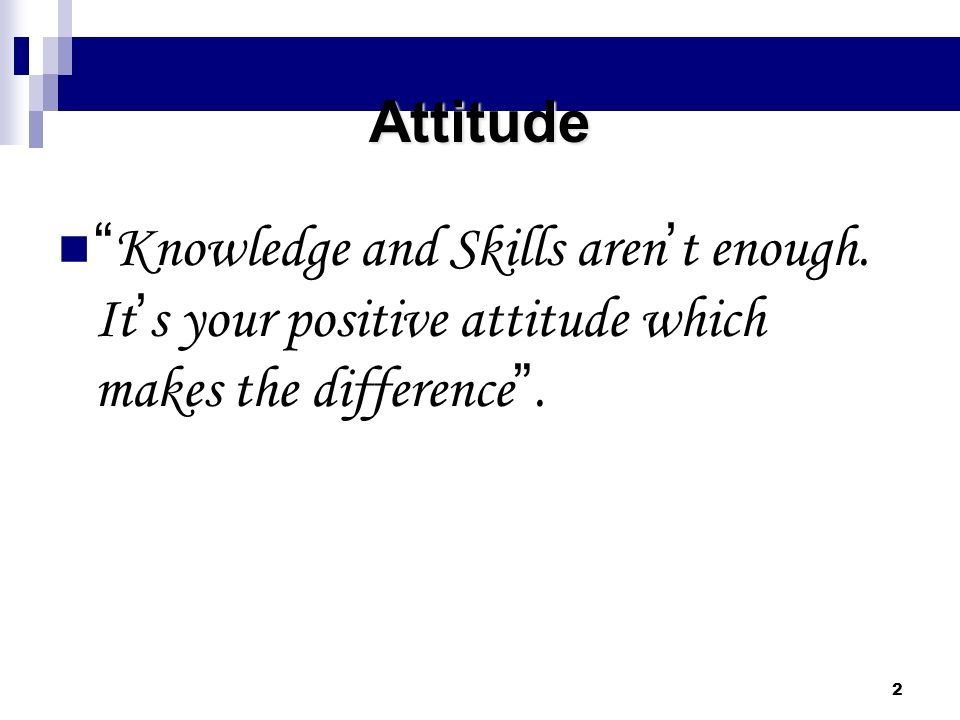 Attitude Knowledge and Skills aren't enough.