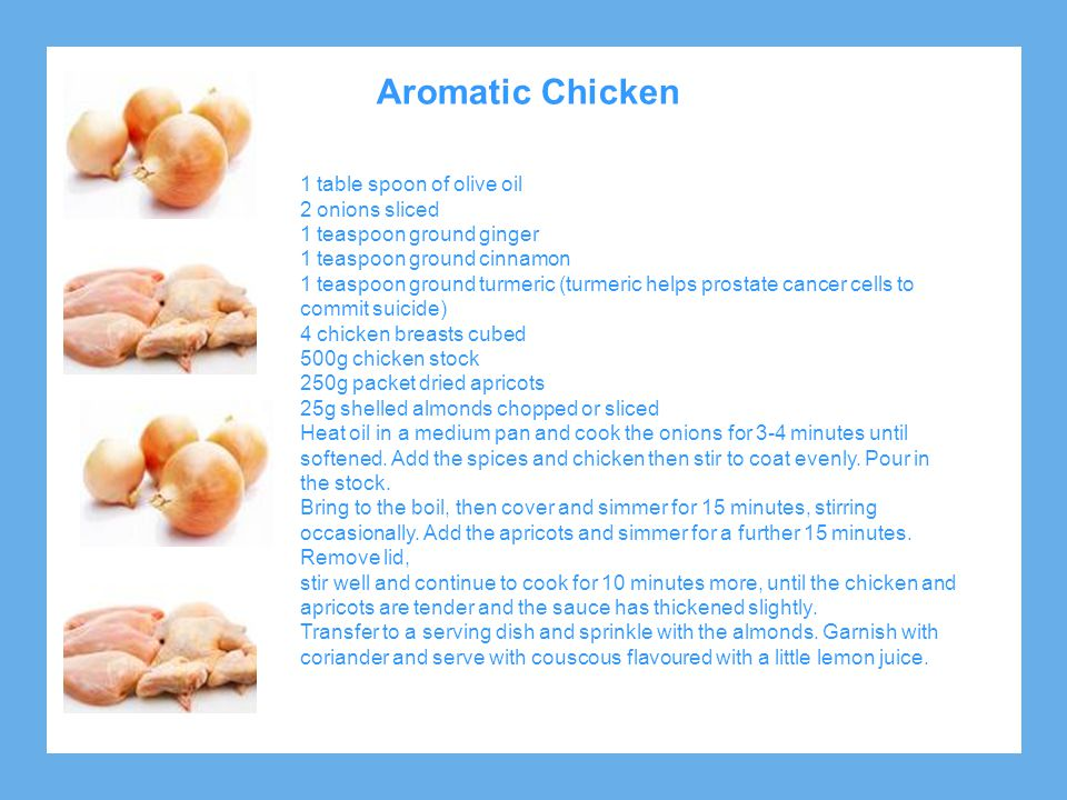 Aromatic Chicken 1 table spoon of olive oil 2 onions sliced