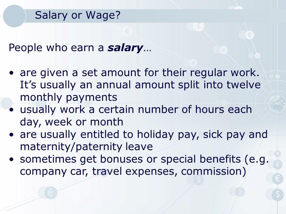 Salary or Wage People who earn a salary…