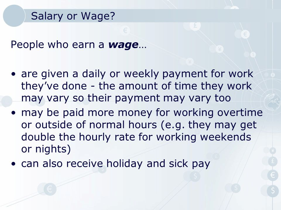 Salary or Wage People who earn a wage…