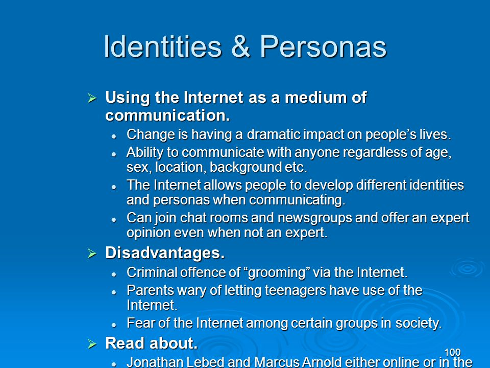 Identities & Personas Using the Internet as a medium of communication.