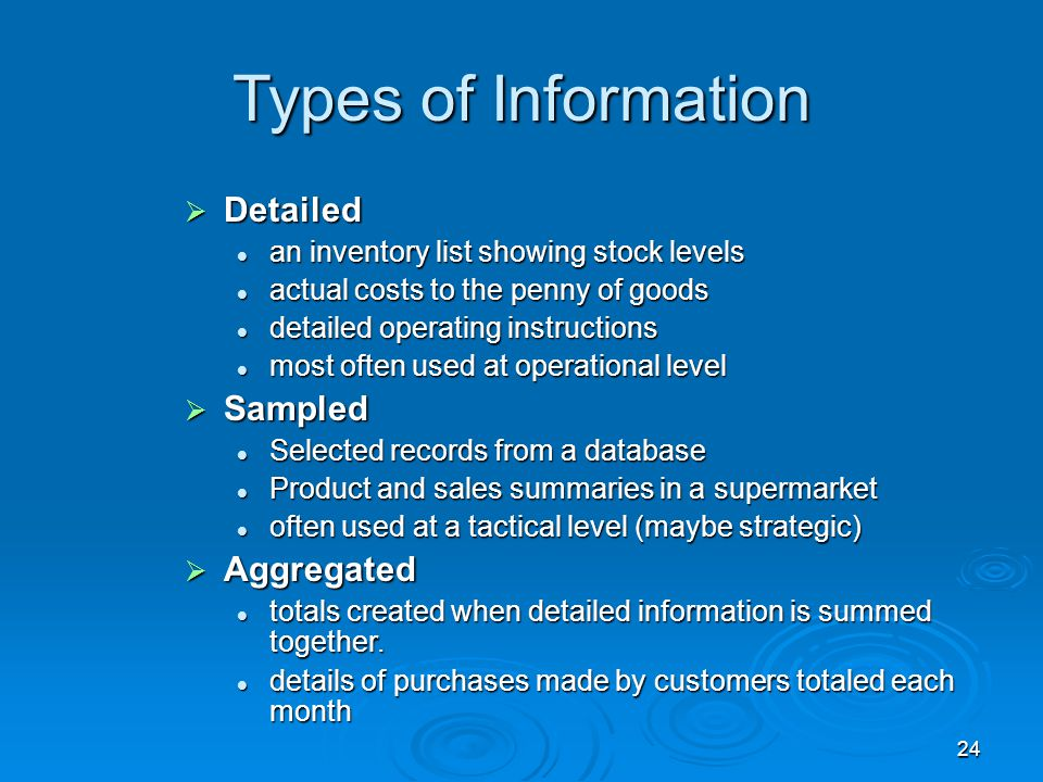 Types of Information Detailed Sampled Aggregated