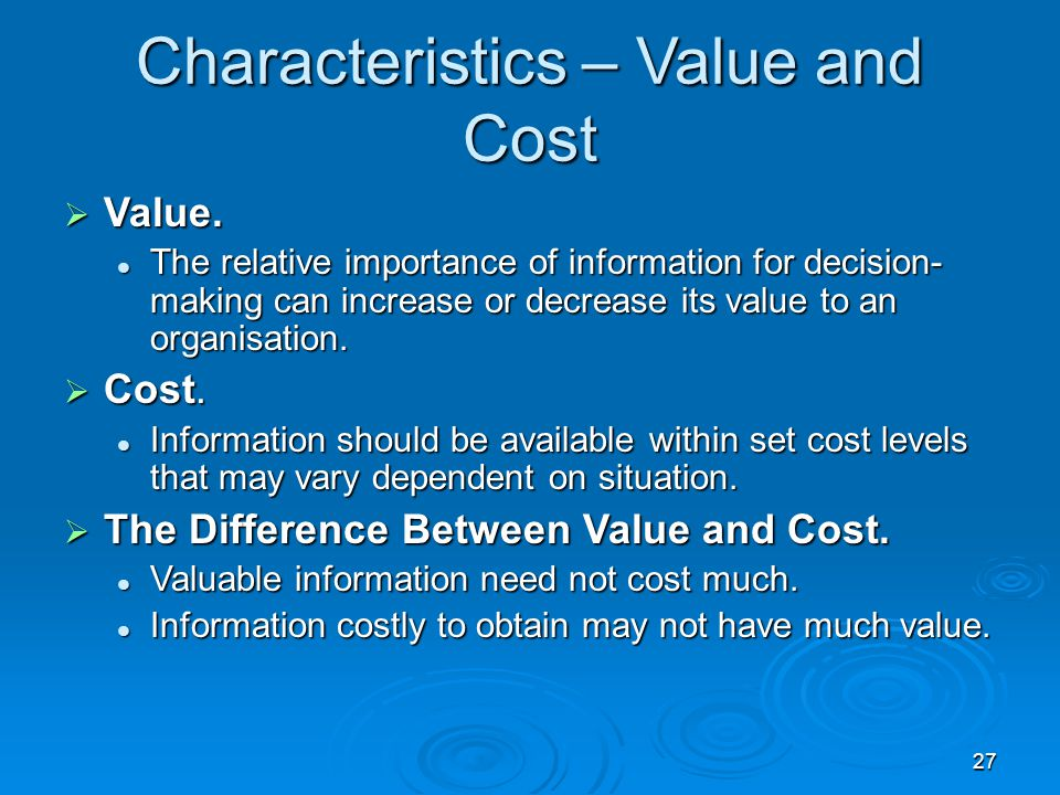 Characteristics – Value and Cost