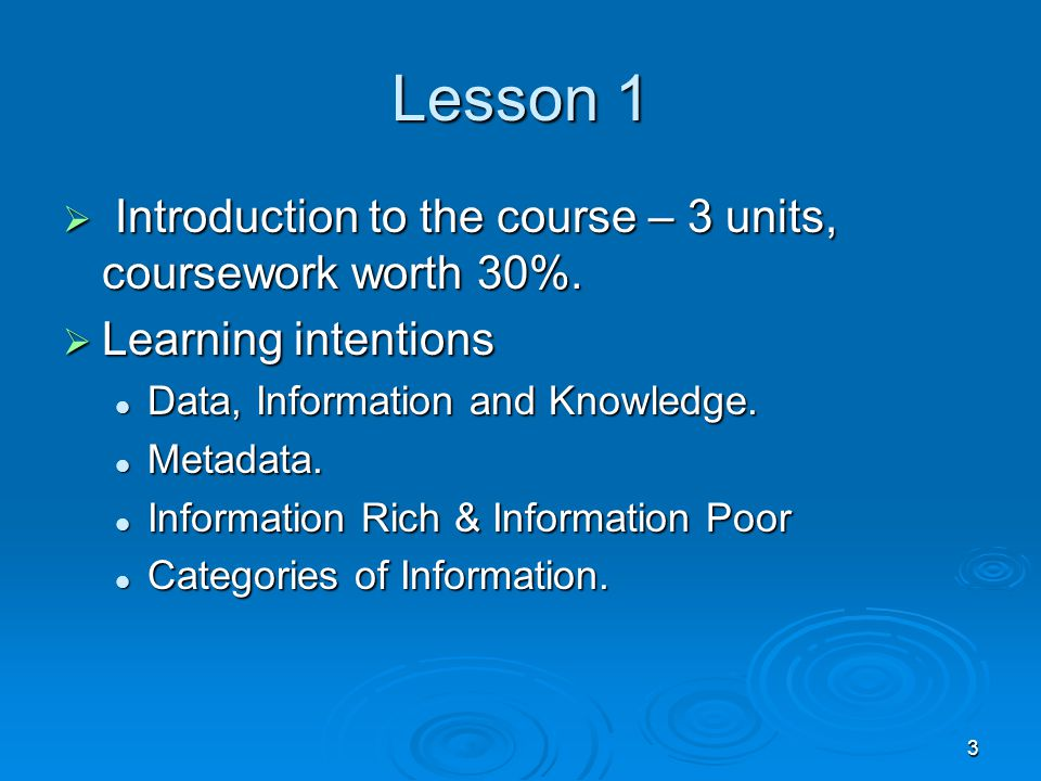 Lesson 1 Introduction to the course – 3 units, coursework worth 30%.