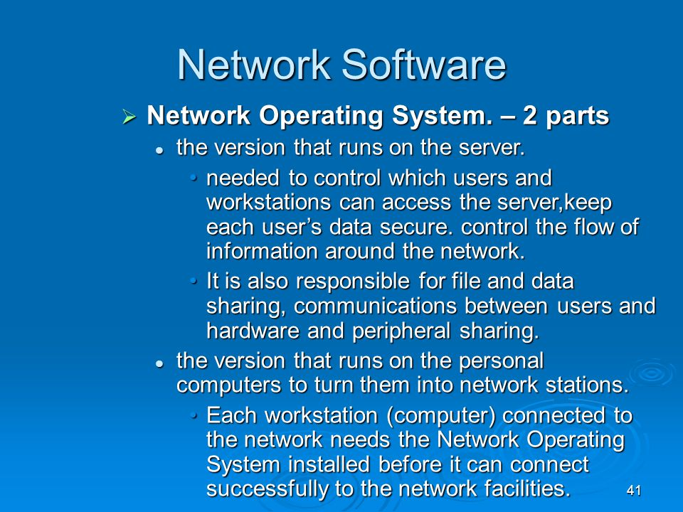 Network Software Network Operating System. – 2 parts