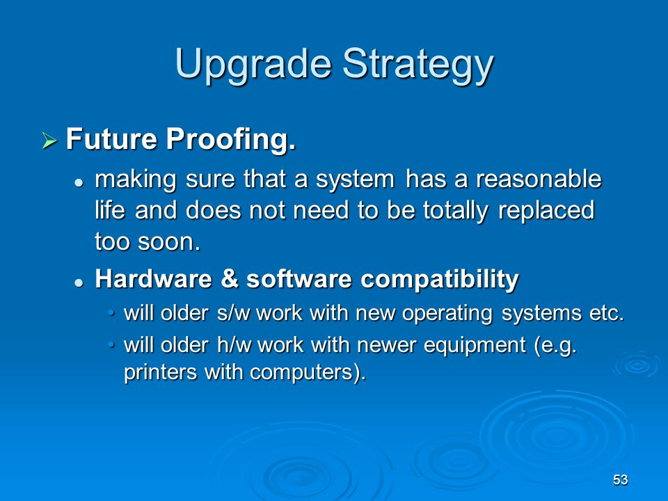 Upgrade Strategy Future Proofing.