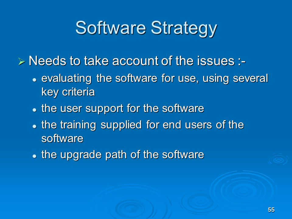 Software Strategy Needs to take account of the issues :-