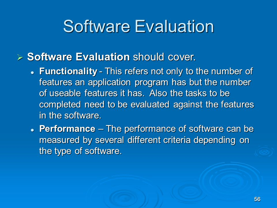 Software Evaluation Software Evaluation should cover.