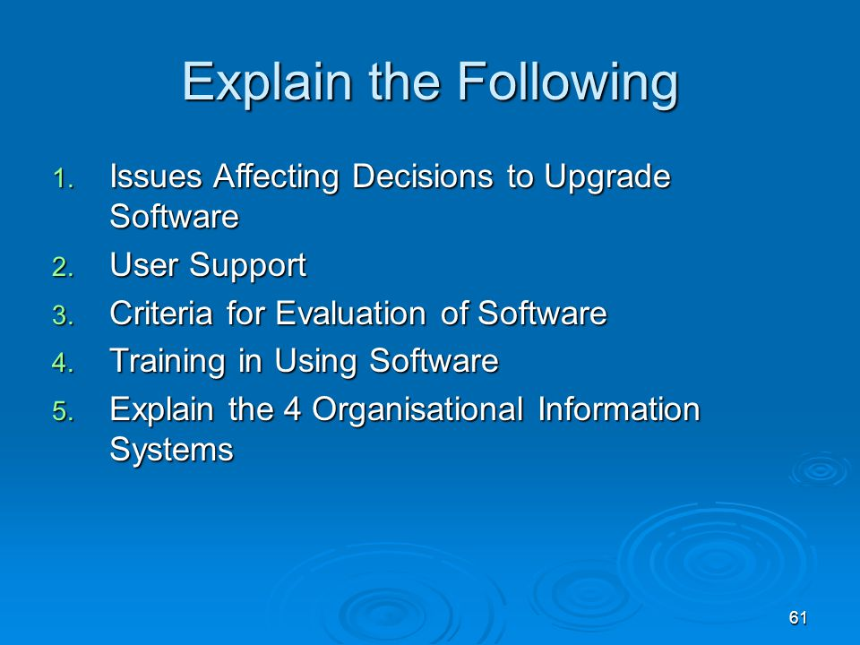 Explain the Following Issues Affecting Decisions to Upgrade Software