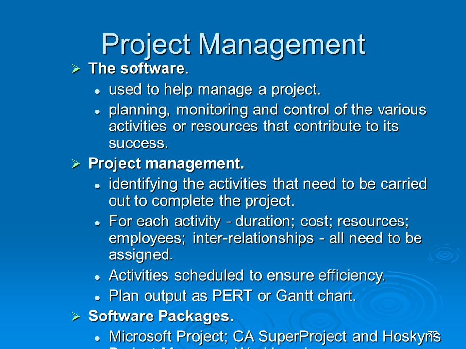 Project Management The software. used to help manage a project.