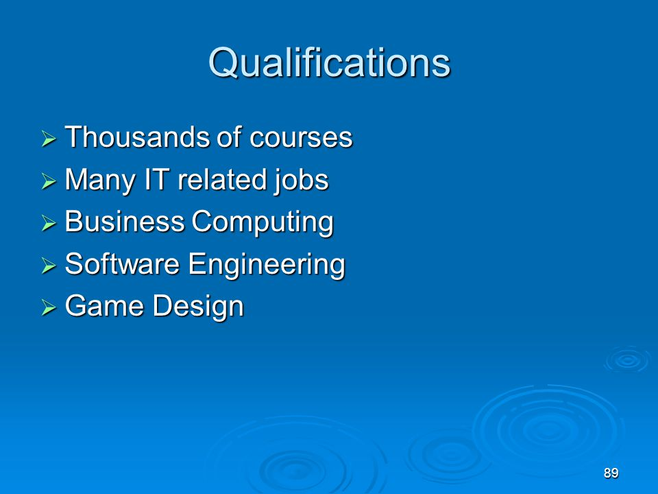 Qualifications Thousands of courses Many IT related jobs