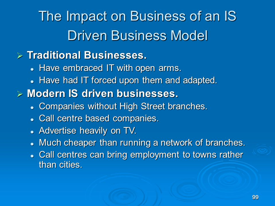 The Impact on Business of an IS Driven Business Model