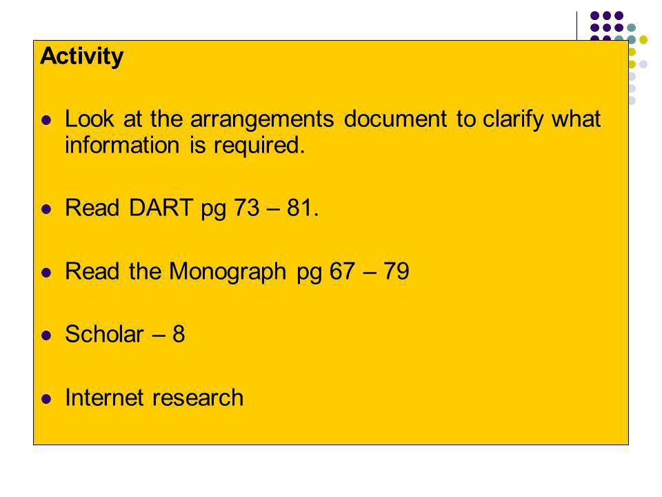 Activity Look at the arrangements document to clarify what information is required. Read DART pg 73 – 81.