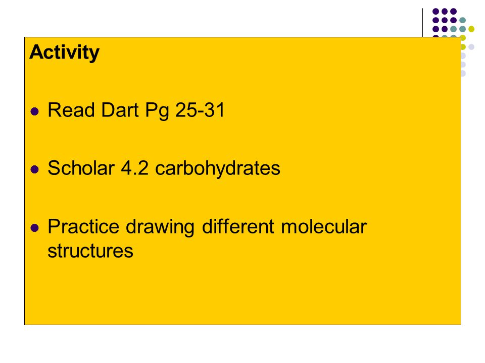Activity Read Dart Pg 25-31. Scholar 4.2 carbohydrates.
