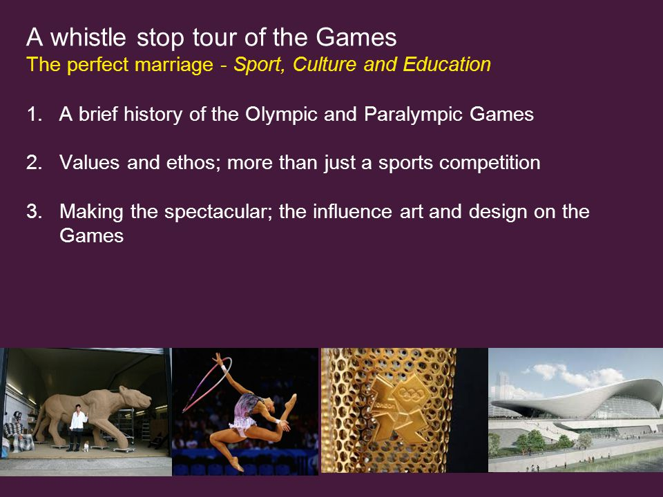 A whistle stop tour of the Games The perfect marriage - Sport, Culture and Education