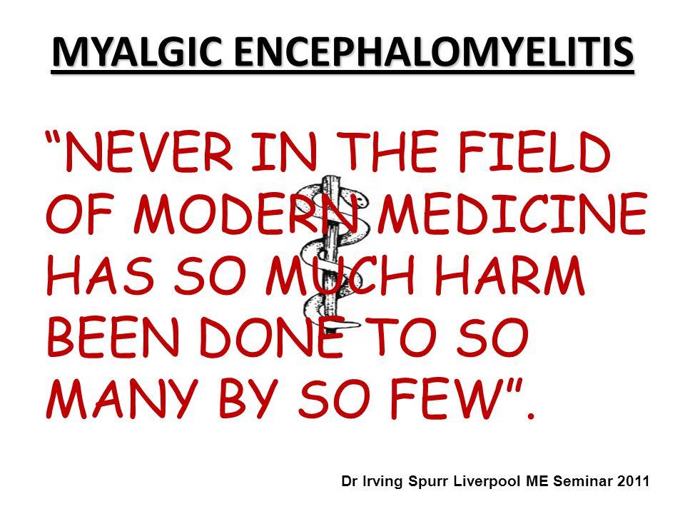 MYALGIC ENCEPHALOMYELITIS