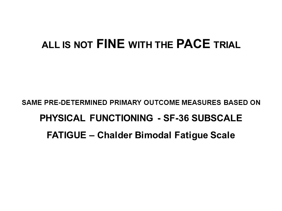 ALL IS NOT FINE WITH THE PACE TRIAL