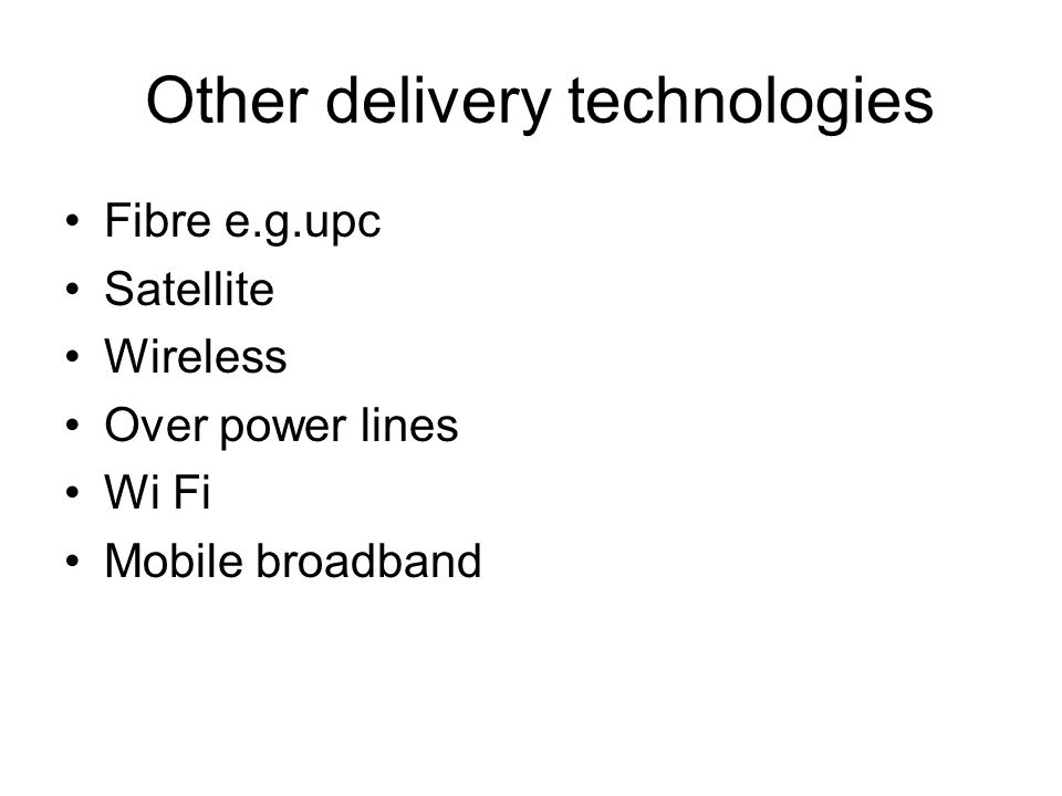 Other delivery technologies
