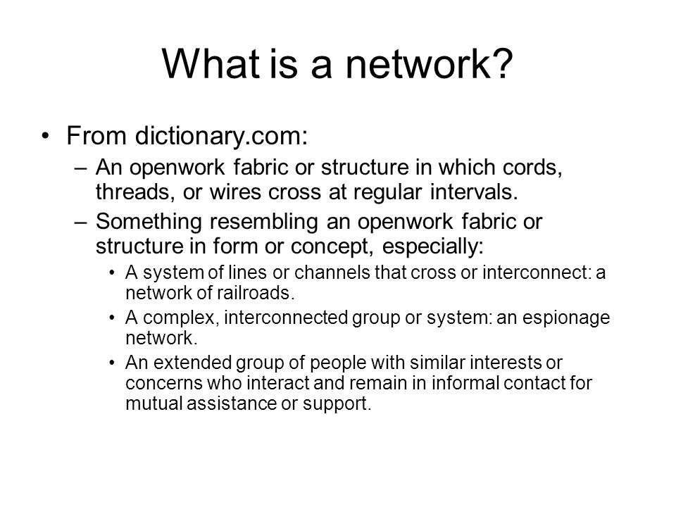 What is a network From dictionary.com:
