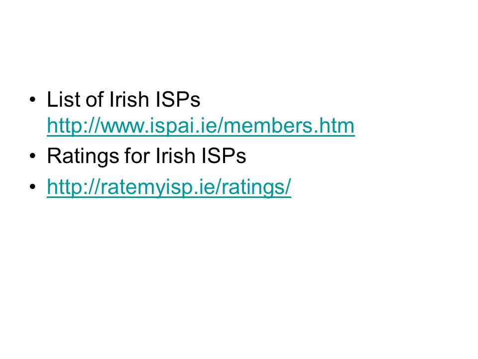 List of Irish ISPs http://www.ispai.ie/members.htm