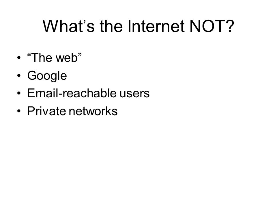 What's the Internet NOT
