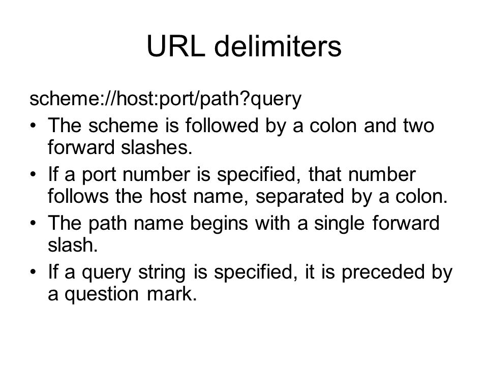 URL delimiters scheme://host:port/path query