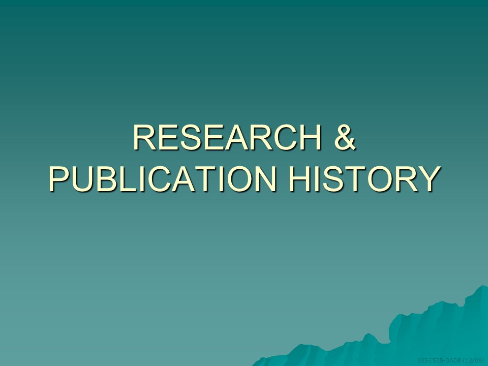 RESEARCH & PUBLICATION HISTORY