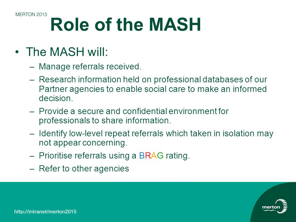 Role of the MASH The MASH will: Manage referrals received.