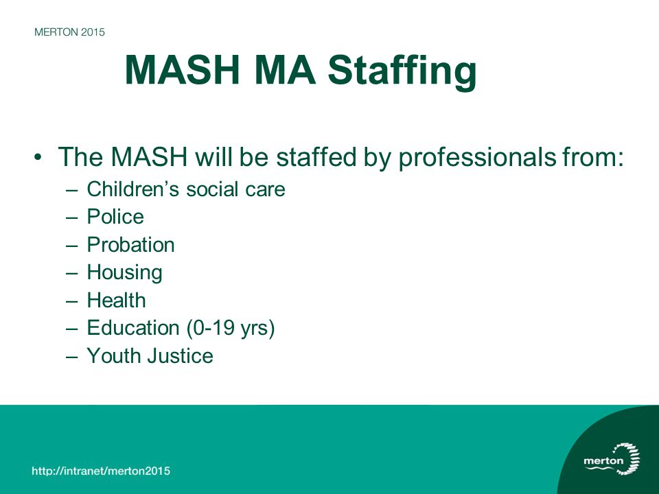 MASH MA Staffing The MASH will be staffed by professionals from:
