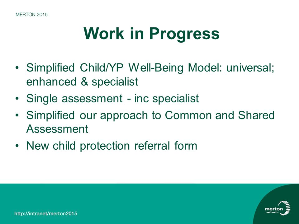 Work in Progress Simplified Child/YP Well-Being Model: universal; enhanced & specialist. Single assessment - inc specialist.
