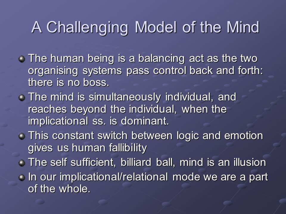 A Challenging Model of the Mind