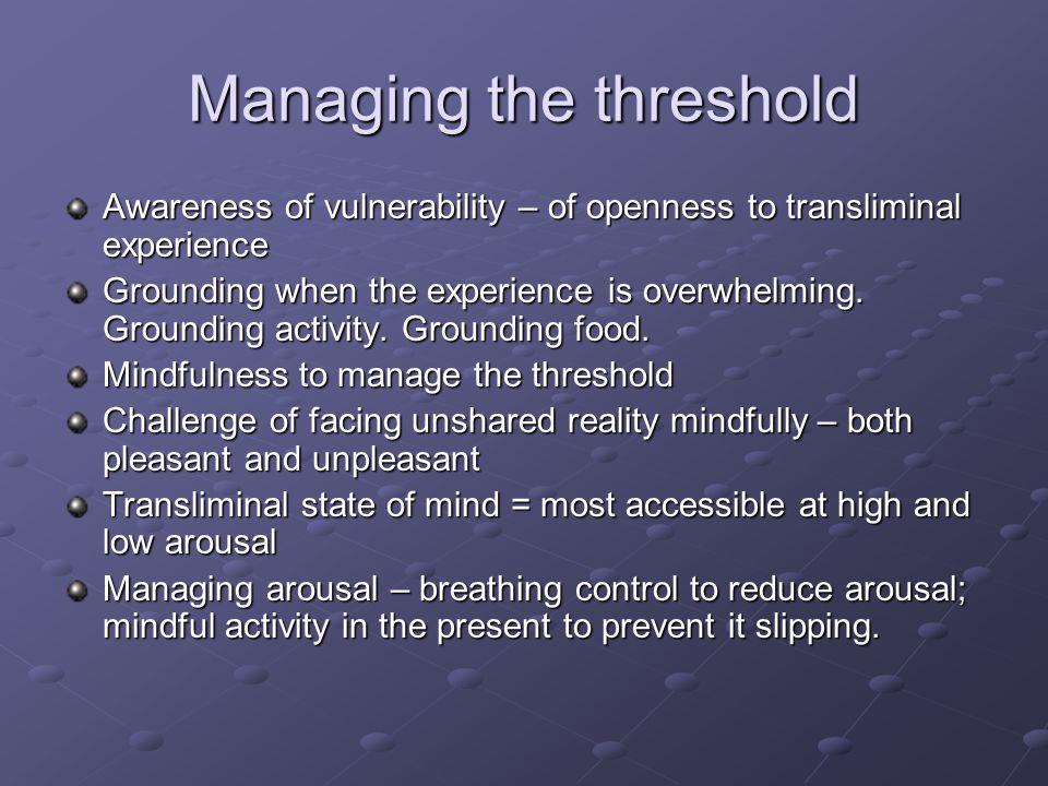 Managing the threshold