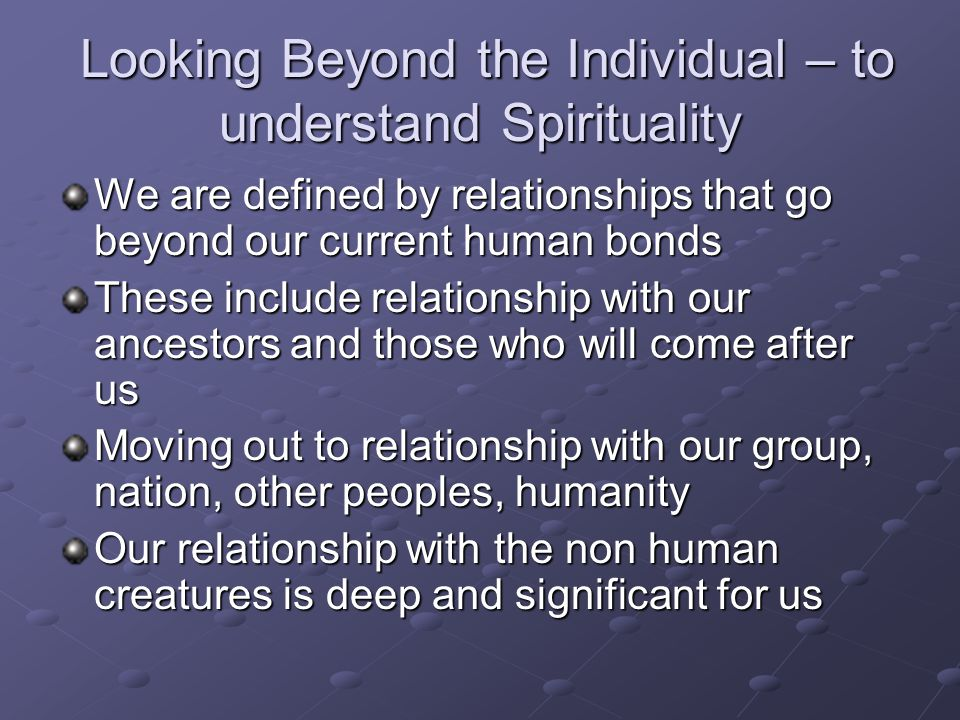 Looking Beyond the Individual – to understand Spirituality