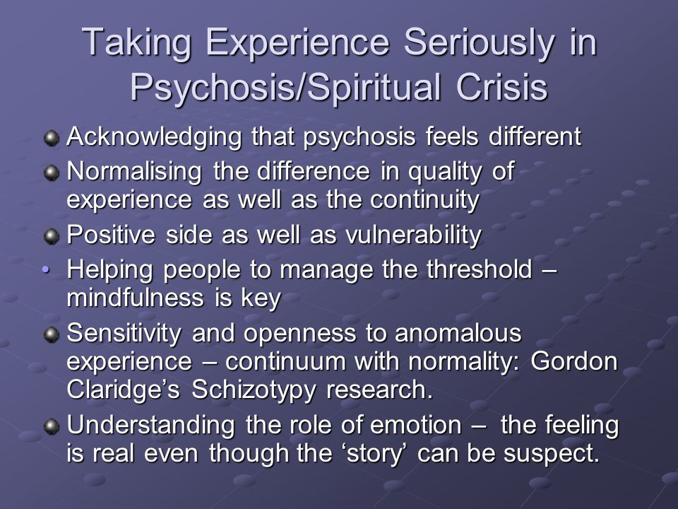 Taking Experience Seriously in Psychosis/Spiritual Crisis