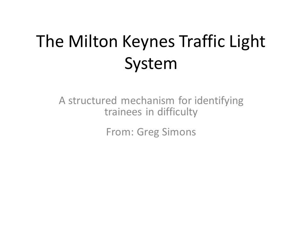 The Milton Keynes Traffic Light System