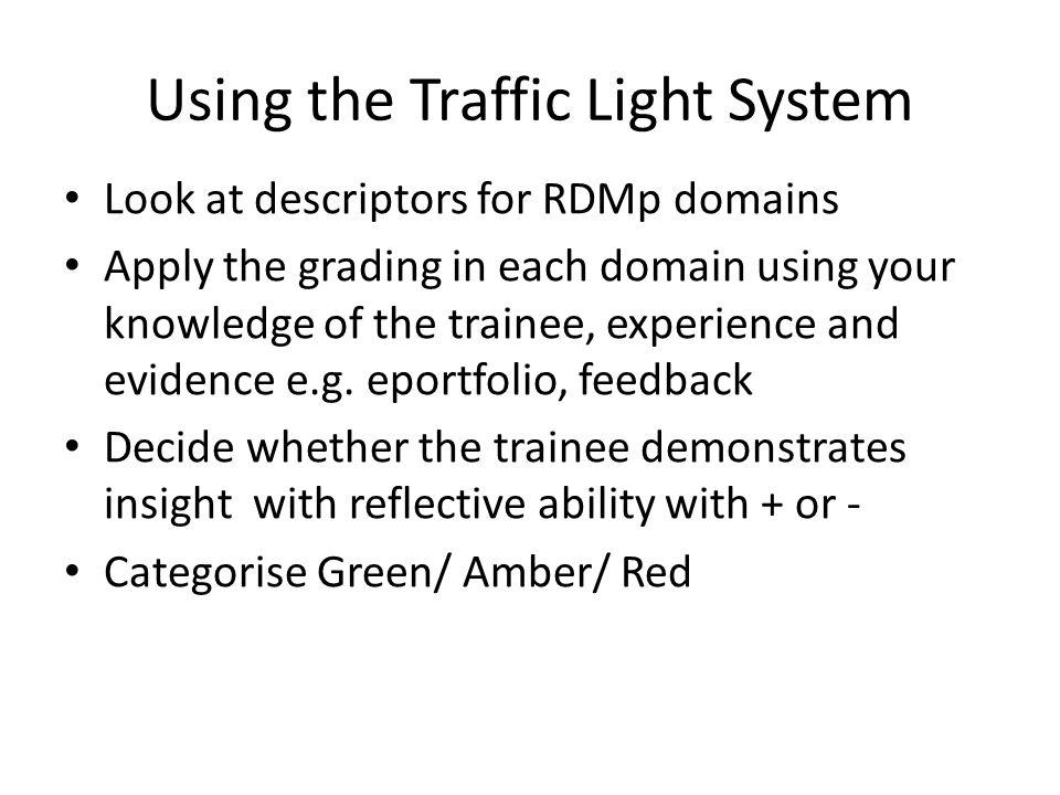 Using the Traffic Light System