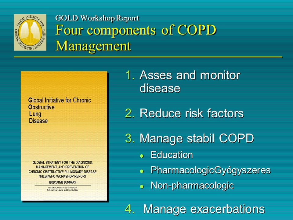 GOLD Workshop Report Four components of COPD Management