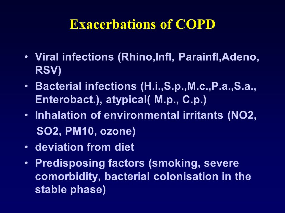 Exacerbations of COPD Viral infections (Rhino,Infl, Parainfl,Adeno, RSV)