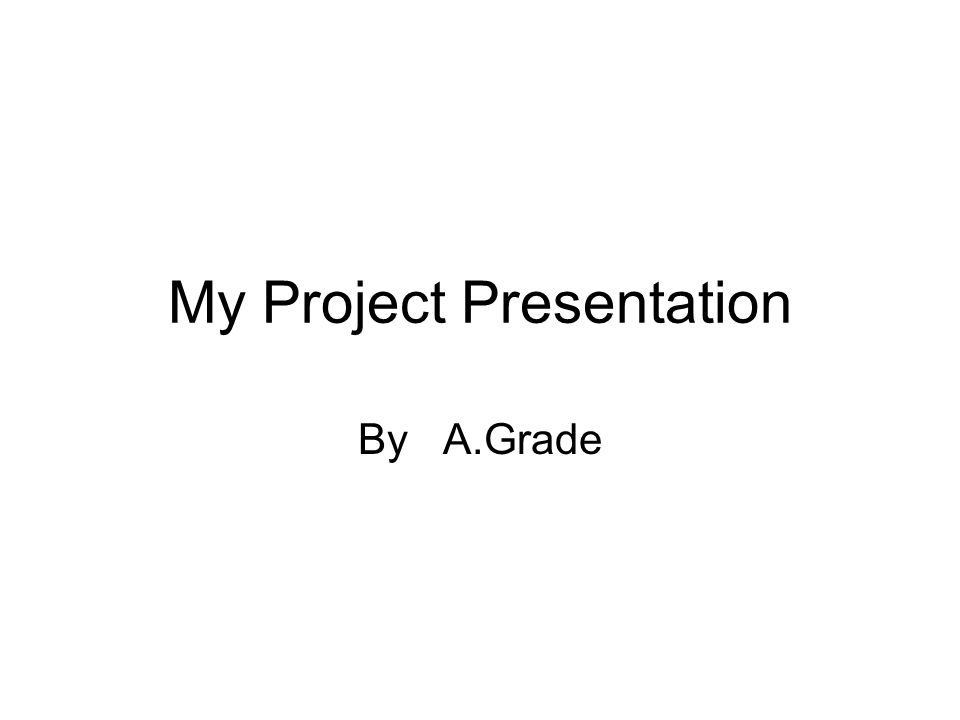 My Project Presentation