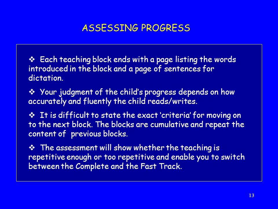 ASSESSING PROGRESS Each teaching block ends with a page listing the words introduced in the block and a page of sentences for dictation.