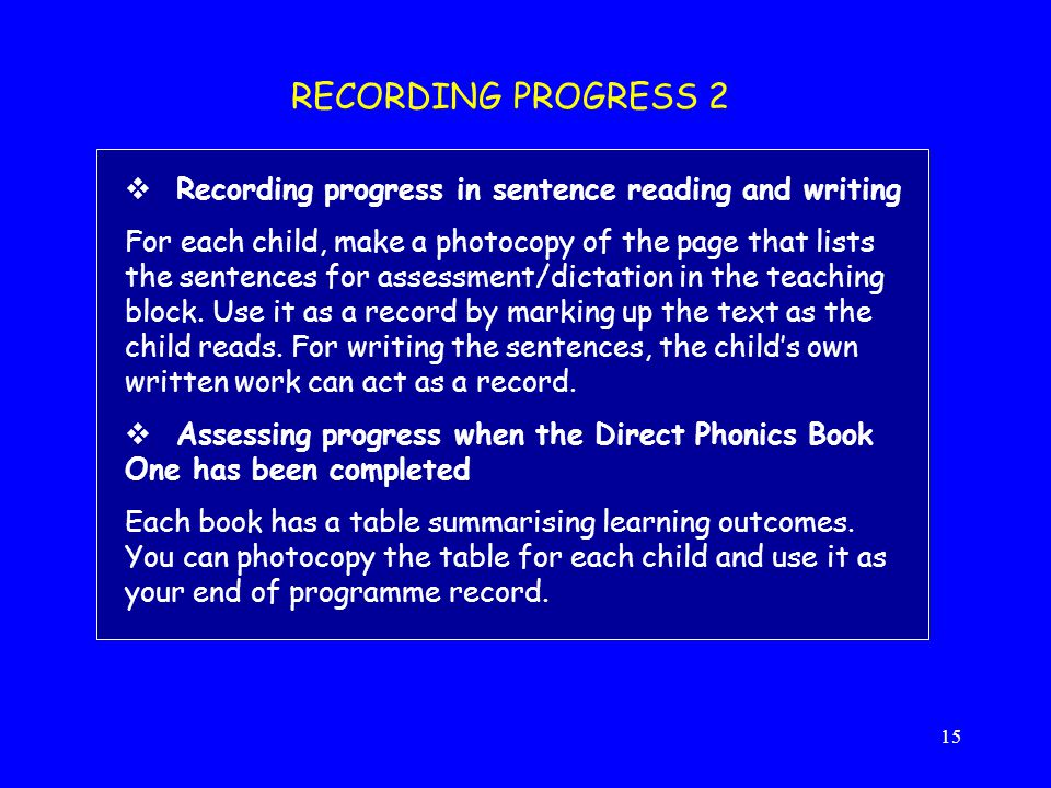 RECORDING PROGRESS 2 Recording progress in sentence reading and writing.