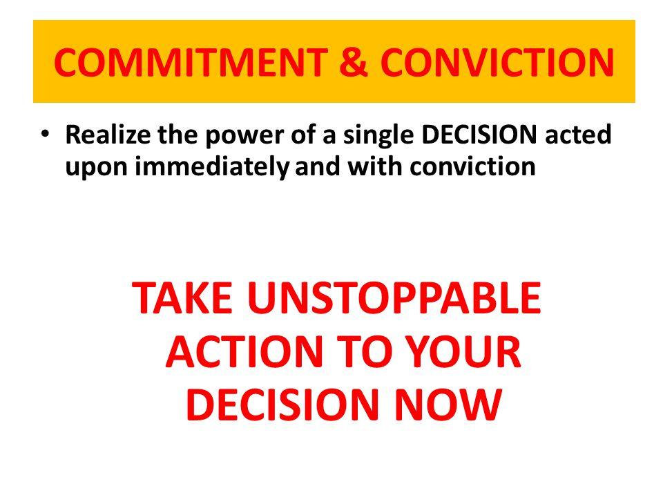 COMMITMENT & CONVICTION