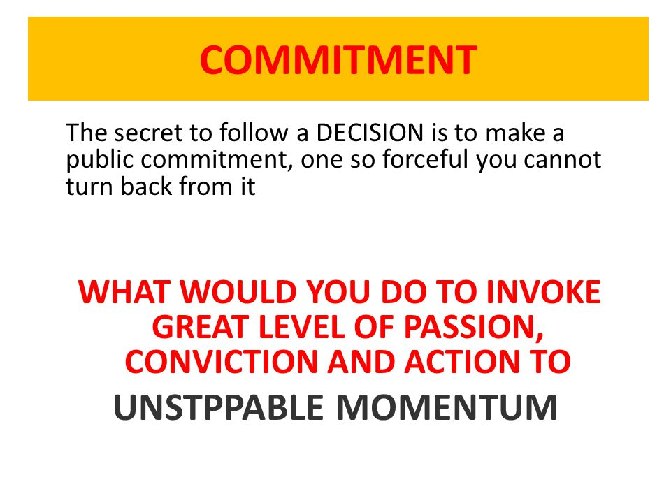 COMMITMENT UNSTPPABLE MOMENTUM