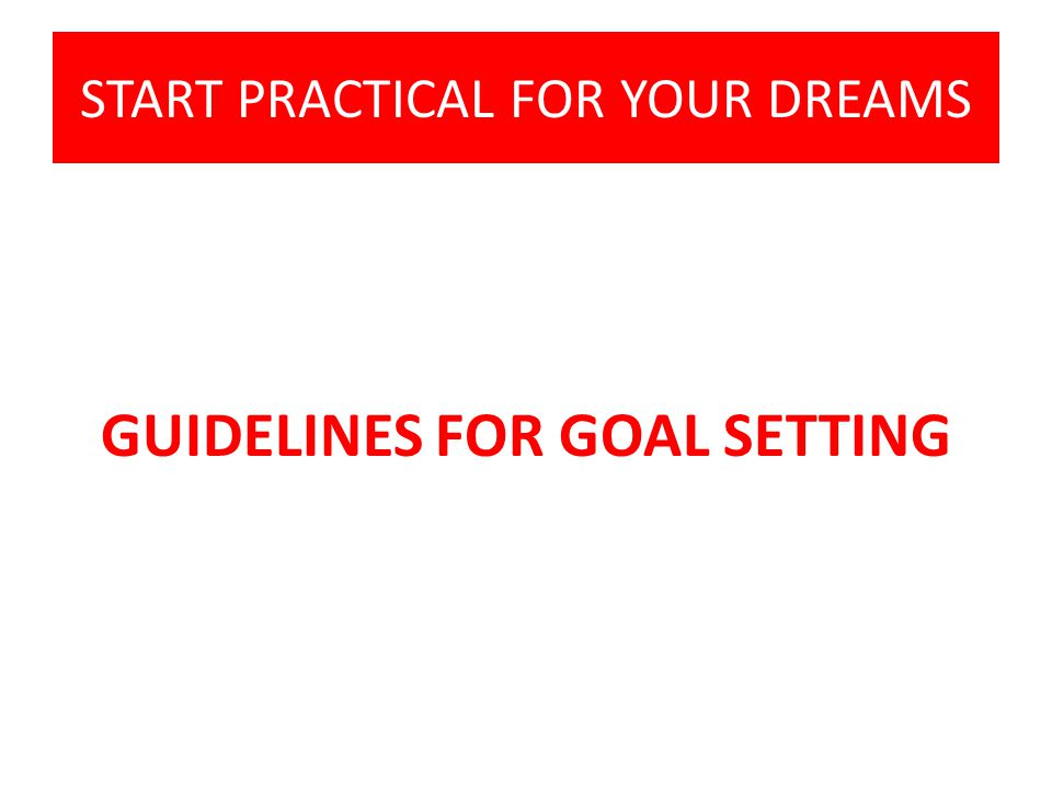 START PRACTICAL FOR YOUR DREAMS