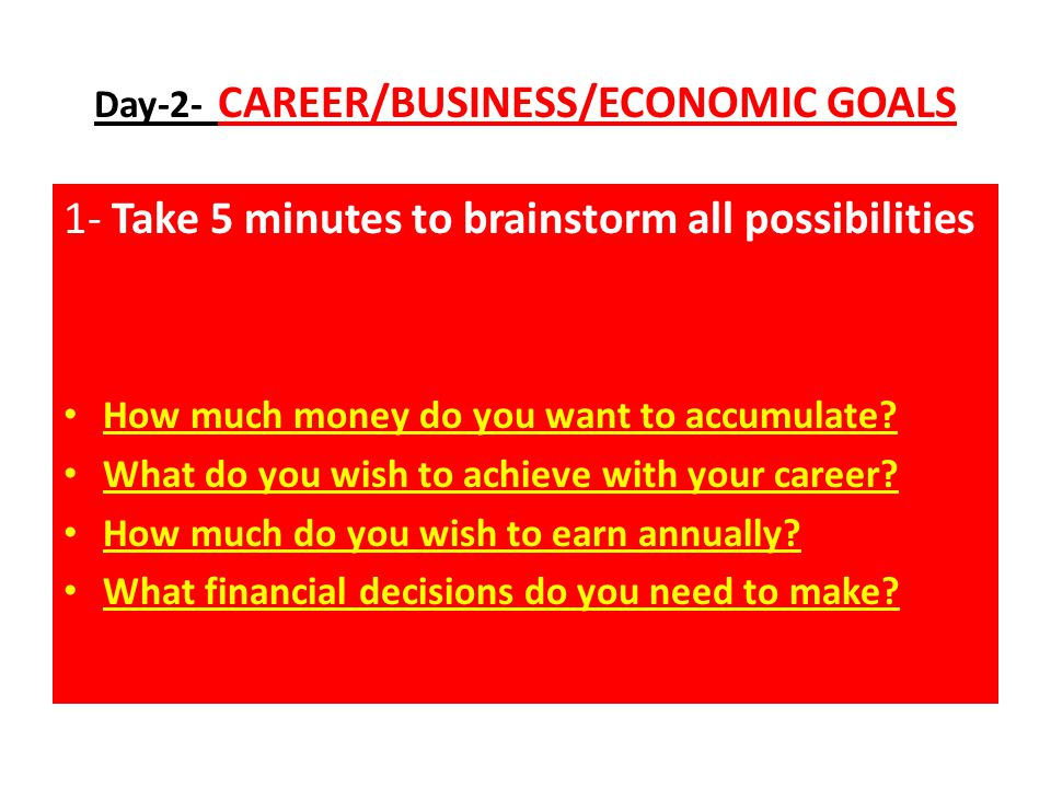 Day-2- CAREER/BUSINESS/ECONOMIC GOALS