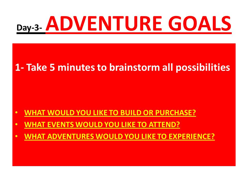 1- Take 5 minutes to brainstorm all possibilities
