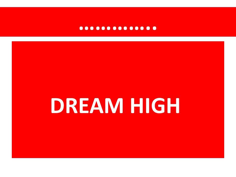 ………….. DREAM HIGH