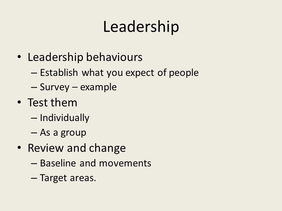 Leadership Leadership behaviours Test them Review and change
